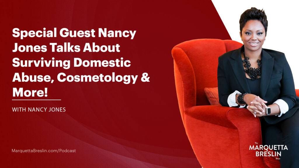 Episode 083 – Special Guest Nancy Jones Talks About Surviving Domestic Abuse, Cosmetology & More! 10