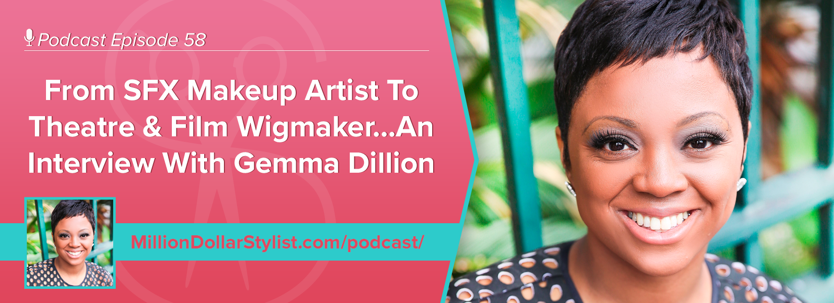 Episode 058 –  From SFX Makeup Artist To Theatre & Film Wigmaker…An Interview With Gemma Dillion 1