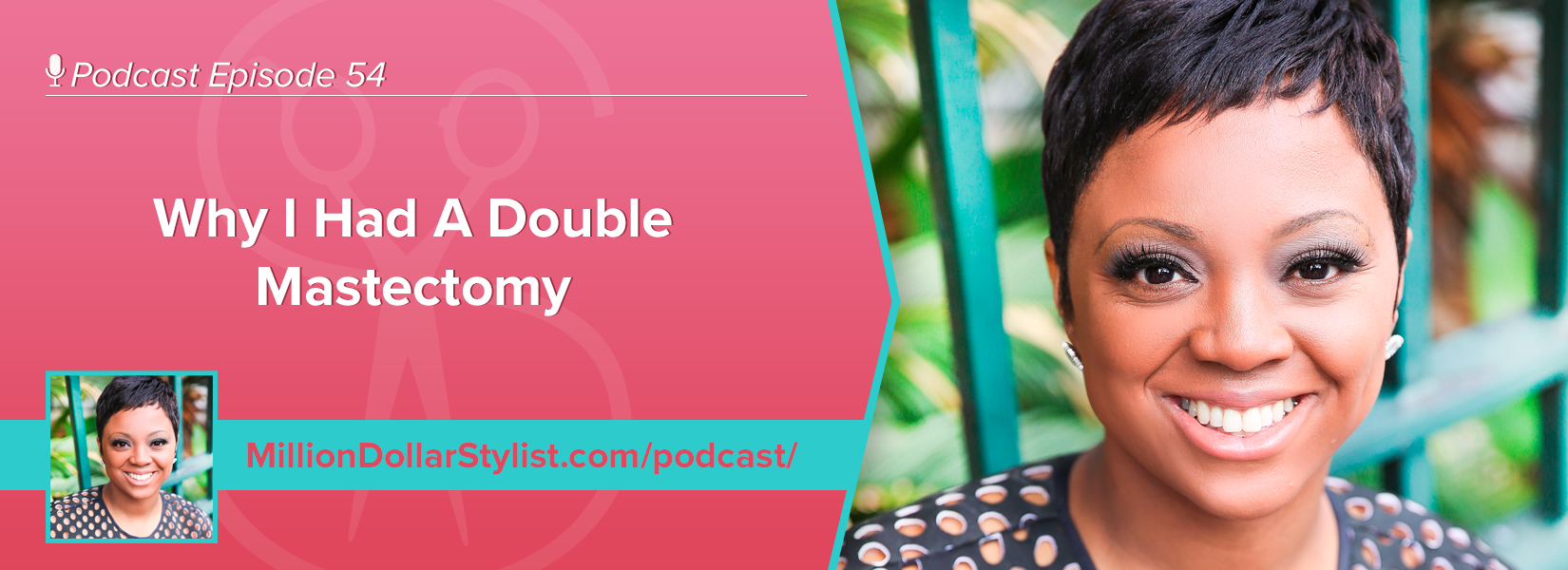 Episode 54 - Why I Had A Double Mastectomy 1
